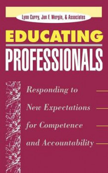 Educating Professionals av L. Curry og J. Wergin (Innbundet)