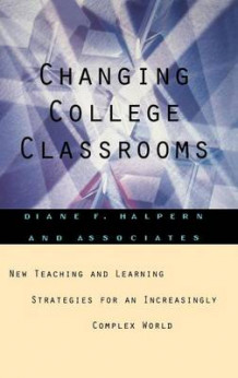 Changing College Classrooms av Professor of Psychology Diane F Halpern (Innbundet)