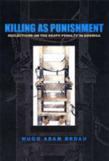 Killing as Punishment av Hugo Adam Bedau (Innbundet)