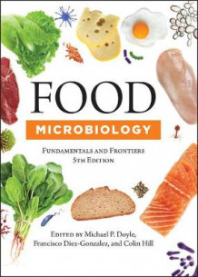 Food Microbiology av Michael Doyle, Francisco Diez-Gonzalez og Colin Hill (Innbundet)