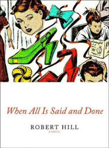 When All is Said and Done av Robert Hill (Innbundet)