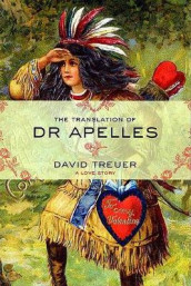 The Translation of Dr Apelles av David Treuer (Innbundet)