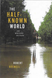 The Half-Known World av Robert Boswell (Heftet)