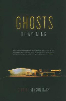 Ghosts of Wyoming av Alyson Hagy (Heftet)