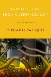 How To Escape From A Leper Colony av Tiphanie Yanique (Heftet)