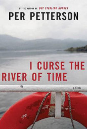 I Curse the River of Time av Per Petterson (Innbundet)