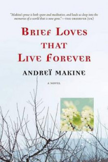 Brief Loves That Live Forever av Andrei Makine (Heftet)