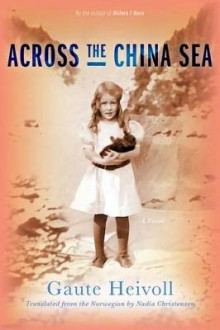 Across the China Sea av Gaute Heivoll (Heftet)