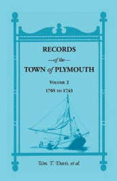 Records of the Town of Plymouth, Volumes 2 1705-1743 av William T Davis (Heftet)