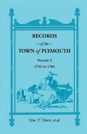 Records of the Town of Plymouth, Volume 3 1743-1783 av William T Davis (Heftet)