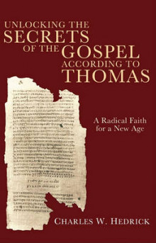 Unlocking the Secrets of the Gospel According to Thomas av Charles W. Hedrick (Heftet)