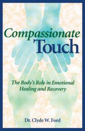 Compassionate Touch av Clyde W. Ford (Heftet)