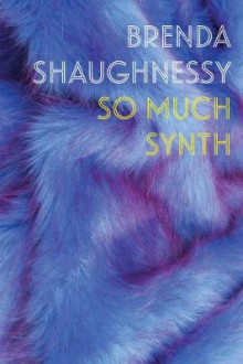 So Much Synth av Brenda Shaughnessy (Heftet)