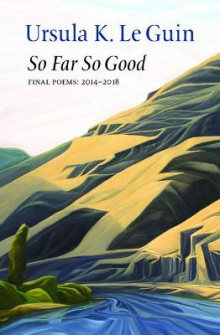 So Far So Good av Ursula K Le Guin (Innbundet)