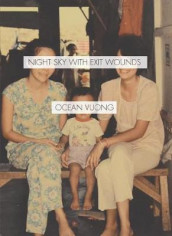 Night Sky with Exit Wounds av Ocean Vuong (Innbundet)