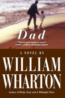 Dad: a Novel av William Wharton (Heftet)