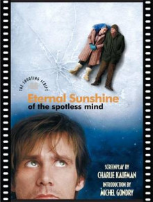 Eternal Sunshine of the Spotless Mind av Charlie Kaufman, Michel Gondry og Rob Feld (Heftet)