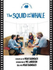 Squid and the Whale the av Wes Anderson og Noah Baumbach (Heftet)
