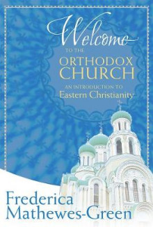 Welcome to the Orthodox Church av Frederica Mathewes-Green (Heftet)