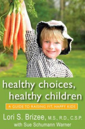 Healthy Choices, Healthy Children av Lori S. Brizee og Sue Schumann Warner (Heftet)