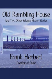 Old Rambling House and Two Other Science Fiction Stories av Frank Herbert (Heftet)