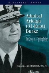Admiral Arleigh (31-Knot) Burke av Ken Jones og Hubert Kelley Jr. (Heftet)