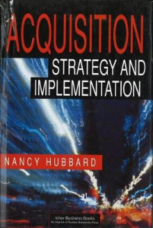 Acquisition Strategy and Implementation av Nancy A. Hubbard (Innbundet)
