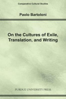 On the Cultures of Exile, Translation and Writing av Paolo Bartoloni (Heftet)