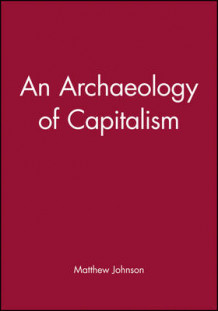 An Archaeology of Capitalism av Matthew Johnson (Heftet)