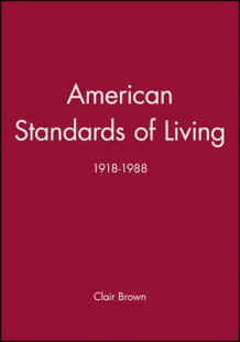 American Standards of Living av Clair Brown (Innbundet)