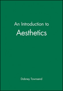 An Introduction to Aesthetics av Dabney Townsend (Innbundet)