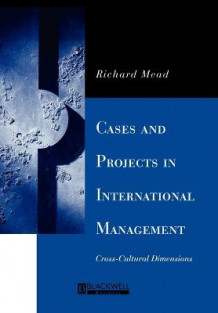 Cases and Projects in International Management av Richard Mead (Heftet)