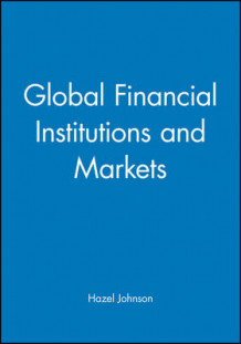 Global Financial Institutions and Markets av Hazel J. Johnson (Heftet)