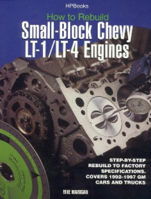 How to Rebuild Small-Block Chevy LT-1/LT-4 Engines av Mike Mavrigian (Heftet)