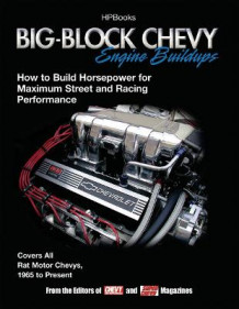 Big-block Chevy Engine Buildups av Chevy High Performance Magazine (Heftet)