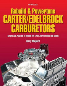 Rebuild & Powertune Carter/Edelbrock Carburetors av Larry Shepard (Heftet)