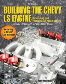 Building The Chevy Ls Engine av Mike Mavrigian (Heftet)