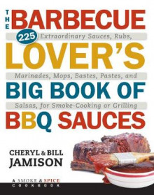 The Barbecue Lover's Big Book of BBQ Sauces av Cheryl Jamison og Bill Jamison (Heftet)