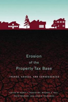 Erosion of the Property Tax Base - Trends, Causes, and Consequences av Nancy Y. Augustine, Michael E. Bell, David Brunori og Joan M. Youngman (Heftet)