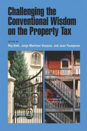 Challenging the Conventional Wisdom on the Property Tax av Roy Bahl, Jorge Martinez-vazque og Joan M. Youngman (Heftet)