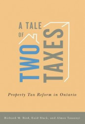 A Tale of Two Taxes - Property Tax Reform in Ontario av Richard M. Bird, Enid Slack og Almos Tassonyi (Heftet)