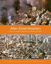 After Great Disasters - How Six Countries Managed Community Recovery av Laurie A. Johnson og Robert B. Olshansky (Heftet)