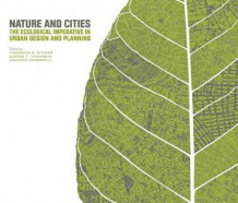 Nature and Cities - Ecoogical Imperative in Urban Design and Planning av Frederick Steiner (Innbundet)
