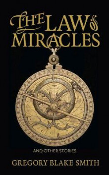 The Law of Miracles av Gregory Blake Smith (Heftet)