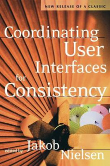 Coordinating User Interfaces for Consistency av Jakob Nielsen (Heftet)