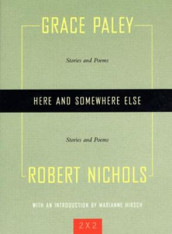 Here And Somewhere Else av Robert Nichols og Grace Paley (Heftet)