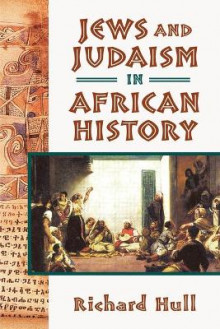Jews and Judaism in African History av Richard Hull (Heftet)