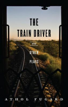 The Train Driver and Other Plays av Athol Fugard (Heftet)