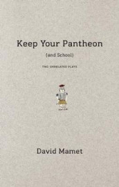 Keep Your Pantheon (and School) av David Mamet (Heftet)