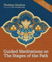 Guided Meditations On The Stages Of The Path av Thubten Chodron (Innbundet)